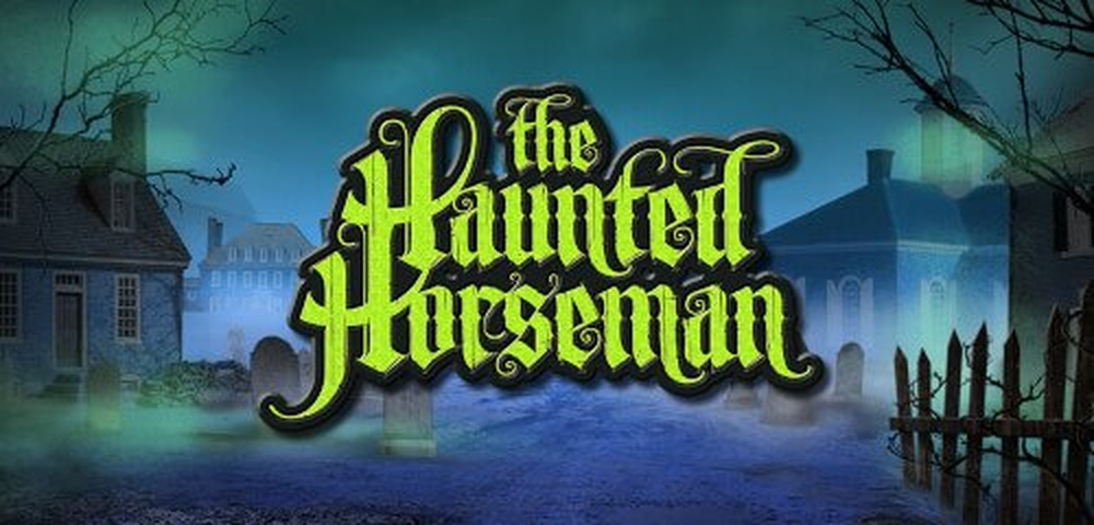 The The Haunted Horseman Online Slot Demo Game by High 5 Games