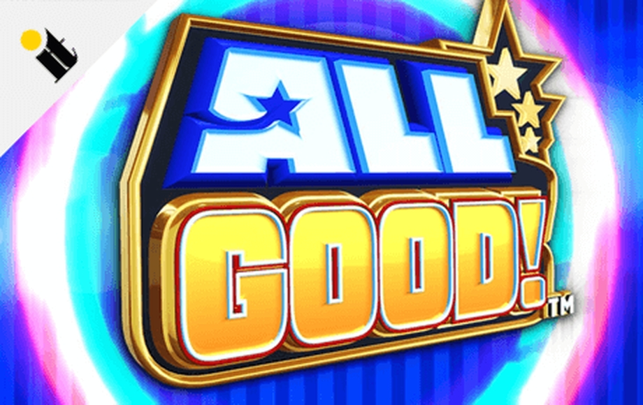 The All Good! Online Slot Demo Game by Incredible Technologies