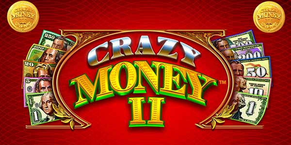 The Crazy Money II Online Slot Demo Game by Incredible Technologies