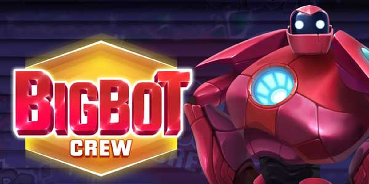 The Big Bot Crew Online Slot Demo Game by Quickspin