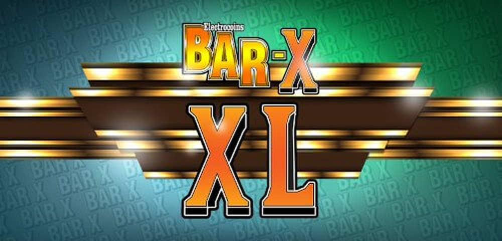 The Bar X XL Online Slot Demo Game by Slingo