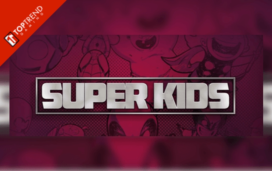 The Super Kids Online Slot Demo Game by Top Trend Gaming