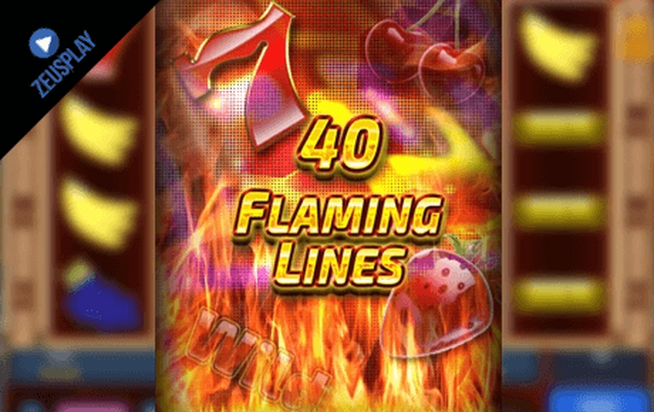 The 40 Flaming Lines Online Slot Demo Game by ZEUS PLAY